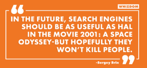 an orange banner showing a quote from Sergey Brin about the future of search engines